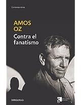 Contra El Fanatismo/ How to Cure a Fanatic (Contemporanea / Contemporary)