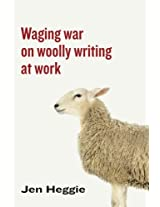 Waging War on Woolly Writing at Work