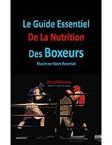 Le Guide Essentiel De La Nutrition Des Boxeurs: Maximiser Votre Potentiel (French Edition)
