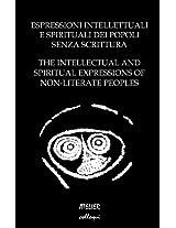Espressioni intellettuali e spirituali dei popoli senza scrittura - The intellectual and spiritual expressions of non-literate peoples: Colloquio UISPP-CISNEP ... 2012 (Atelier Colloqui) (Italian Edition)