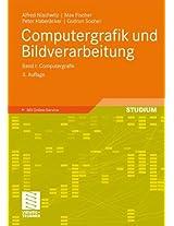 Computergrafik und Bildverarbeitung: Band I: Computergrafik: 1