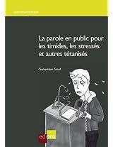 La parole en public pour les timides; les stressés et autres tétanisés (Communication) (French Edition)