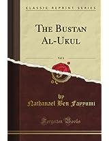 The Bustan Al-Ukul, Vol. 6 (Classic Reprint)