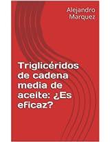 Aceite de MCT: ¿Es eficaz? (Spanish Edition)