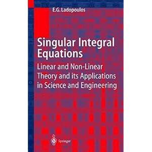 【クリックで詳細表示】Singular Integral Equations: Linear and Non-linear Theory and its Applications in Science and Engineering: E.G. Ladopoulos: 洋書