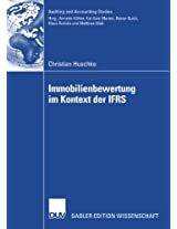 Immobilienbewertung im Kontext der IFRS: Eine deduktive und empirische Untersuchung der Vorziehenswürdigkeit alternativer Heuristiken hinsichtlich ... Properties (Auditing and Accounting Studies)