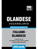 Vocabolario Italiano-Olandese per studio autodidattico - 3000 parole (Italian Edition)