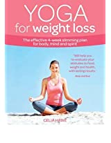 Yoga for Weight Loss: The Effective 4-week Slimming Plan for Body, Mind and Spirit (Weight Loss Series)
