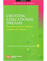 Creating Educational Dreams: The Intersection of Ethnicity, Families and Schools (Contemporary Issues in Education)