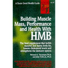 Building Muscle Mass, Performance and Health with HMB (Keats Good Health Guide Series)