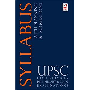 Syllabus with Planning and Suggestions for UPSC Civil Services Preliminary and Main Examinations 2014