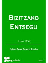 BIZITZAKO ENTSEGU (Nola kristau bizitzan hazten Book 26) (Basque Edition)