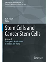 Stem Cells and Cancer Stem Cells,Volume 3: Stem Cells and Cancer Stem Cells, Therapeutic Applications in Disease and Injury: Volume 3