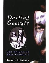 Darling Georgie: Enigma of George V