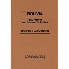 Bolivia: The Past, Present, and Future of Its Politics (Politics in Latin America)