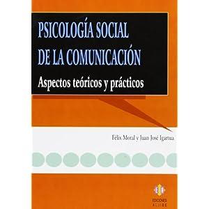 Psicologia Social De La Comunicacion: Aspectos Teoricos Y Practicos