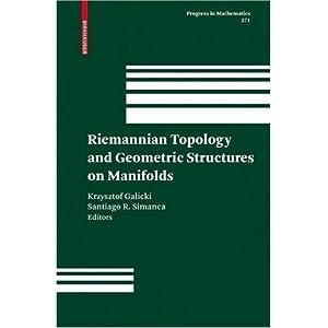 【クリックで詳細表示】Riemannian Topology and Geometric Structures on Manifolds (Progress in Mathematics): Krzysztof Galicki, Santiago R. Simanca: 洋書