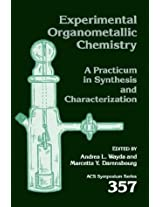 Experimental Organometallic Chemistry: A Practicum in Synthesis and Characterization (ACS Symposium Series)