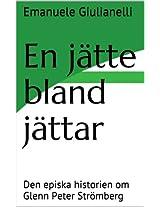 En jätte bland jättar: Den episka historien om Glenn Peter Strömberg (Swedish Edition)