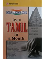 Learn Tamil in a Month: An Easy Method of Learning Tamil Through English without a Teacher