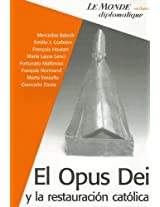 El opus dei y la restauracion catolica/ The Opus Dei and the Catholic Restoration