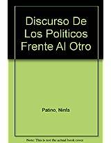 Discurso De Los Politicos Frente Al Otro