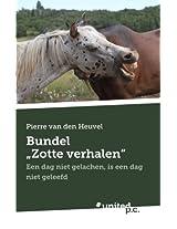 """Bundel """"Zotte Verhalen"""": Een Dag Niet Gelachen, Is Een Dag Niet Geleefd"""