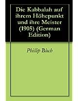 Die Kabbalah auf ihrem Höhepunkt und ihre Meister (1905) (German Edition)