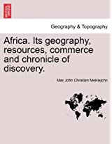 Africa. Its Geography, Resources, Commerce and Chronicle of Discovery.
