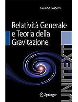 Relatività Generale e Teoria della Gravitazione (UNITEXT / Collana di Fisica e Astronomia)