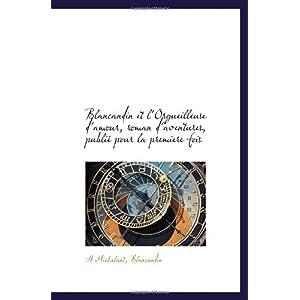 【クリックでお店のこの商品のページへ】Blancandin et l'Orgueilleuse d'amour, roman d'aventures, publie pour la premiere fois