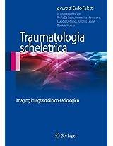Traumatologia scheletrica: Imaging integrato clinico-radiologico