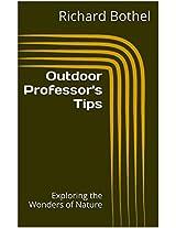 Outdoor Professor's Tips: Exploring the Wonders of Nature