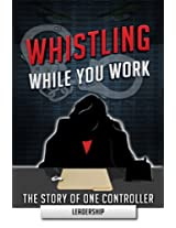 Whistling While You Work: The Story of One Controller: Leadership