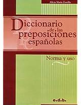 Diccionario de las Preposiciones Espanolas: Norma y USO