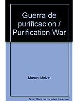 Guerra de purificacion / Purification War