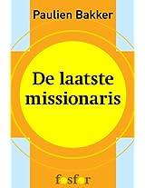 De laatste missionaris - Portretten van drie Nederlandse dienaren in Afrika (Dutch Edition)