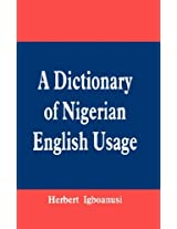 A Dictionary of Nigerian English Usage (Fountain Junior Fiction Series)