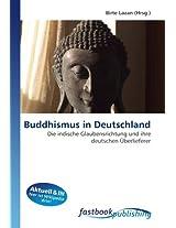 Buddhismus in Deutschland: Die indische Glaubensrichtung und ihre deutschen Überlieferer