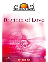 The Art of Living: Rhythm of Love