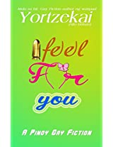 I Feel For You: A Pinoy Gay Fiction