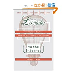Leonardo to the Internet: Technology &amp; Culture from the Renaissance to the Present (Johns Hopkins Studies in the History of Technology)