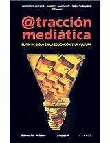 @Traccion Mediatica: El Fin De Siglo En La Educacion y La Cultura