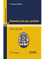 Dinamica dei gas rarefatti: Lectures given at a Summer School of the Centro Internazionale Matematico Estivo (C.I.M.E.) held in Varenna (Como), Italy, August 21-29, 1964 (C.I.M.E. Summer Schools)