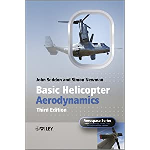 【クリックで詳細表示】Basic Helicopter Aerodynamics (Aerospace Series): John M. Seddon, Simon Newman: 洋書