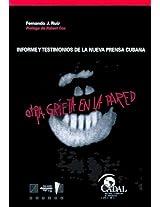 Otra Grieta En La Pared: Informe y Testimonios de La Nueva Prensa Cubana