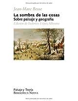 La sombra de las cosas: Sobre paisaje y geografía (Paisaje y Teoría)