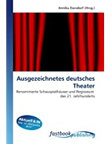 Ausgezeichnetes deutsches Theater: Renommierte Schauspielhäuser und Regisseure des 21. Jahrhunderts