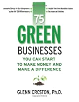 Green Businesses: You Can Start to Make Money and Make A Difference