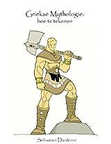 Griekse Mythologie: hoe te tekenen (Dutch Edition)